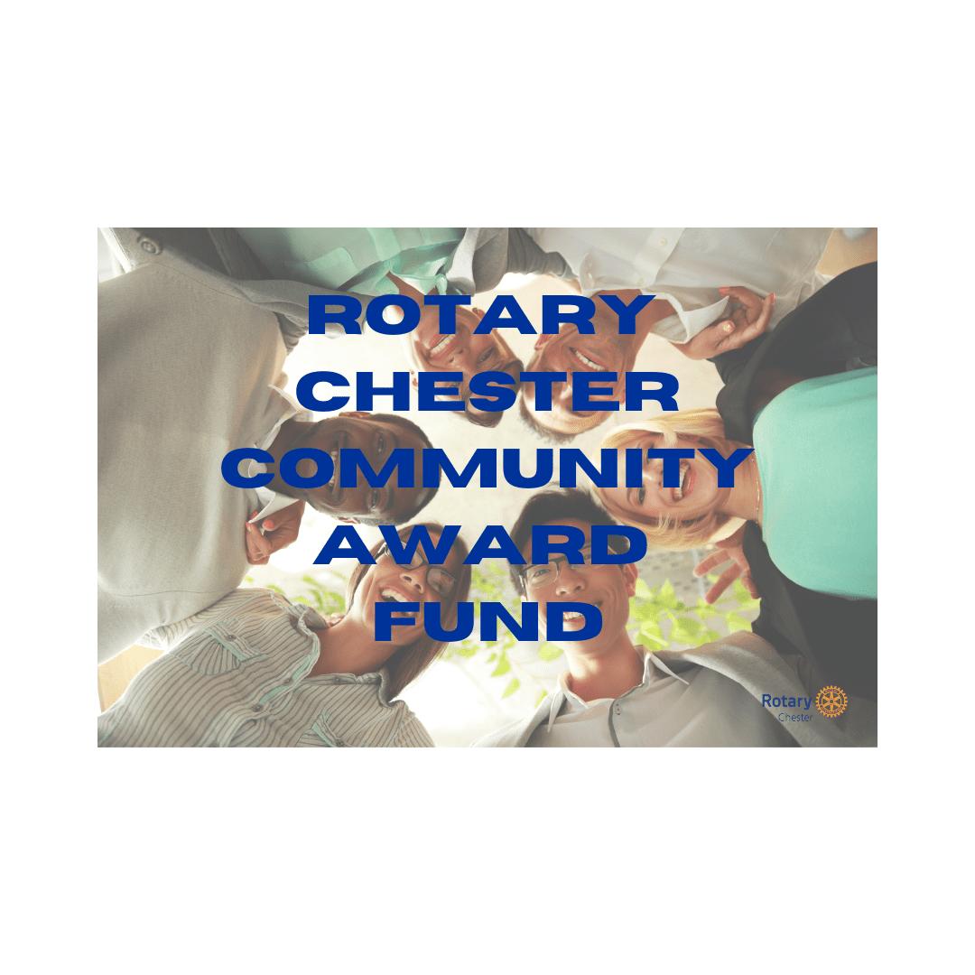 Rotary Chester Community Award Fund